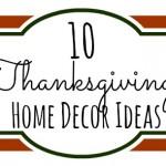 10 Thanksgiving Home Decor Ideas
