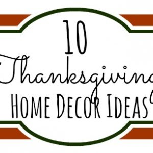 10 Thanksgiving Home Decor Ideas Feat