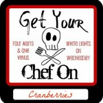 Get Your Chef On – Crannberries: Sign Up