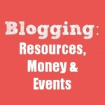 Blogging: Resources, Money, and Events