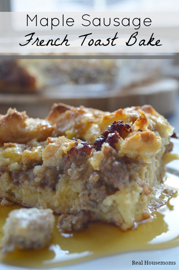 Maple-Sausage-French-Toast-Bake_Real-Housemoms