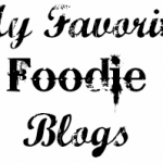 My Favorite Foodie Blogs