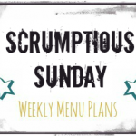 Scrumptious Sunday Menu Plan {6/30/13}