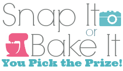 Snap It or Bake It Giveaway!  {Closed}