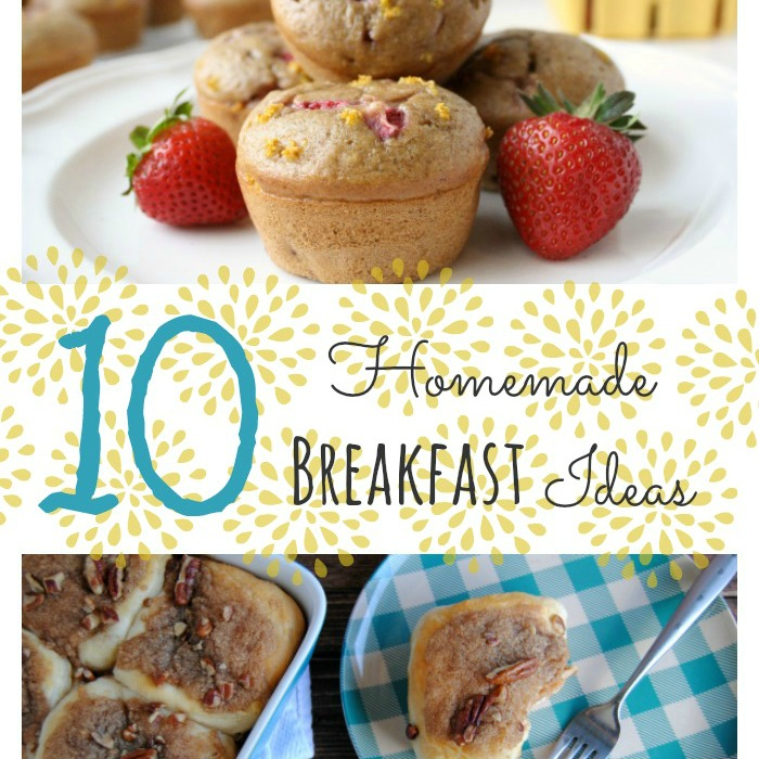 10 Homemade Breakfast Ideas