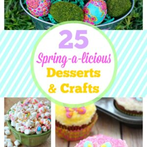 25 Sprin-a-licious Desserts & Crafts FEAT