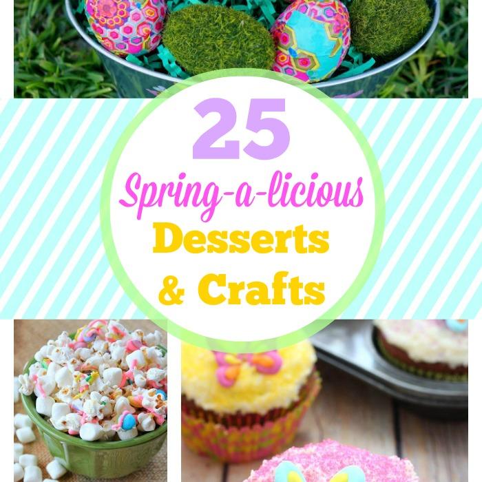 25 Spring-a-licious Desserts & Crafts