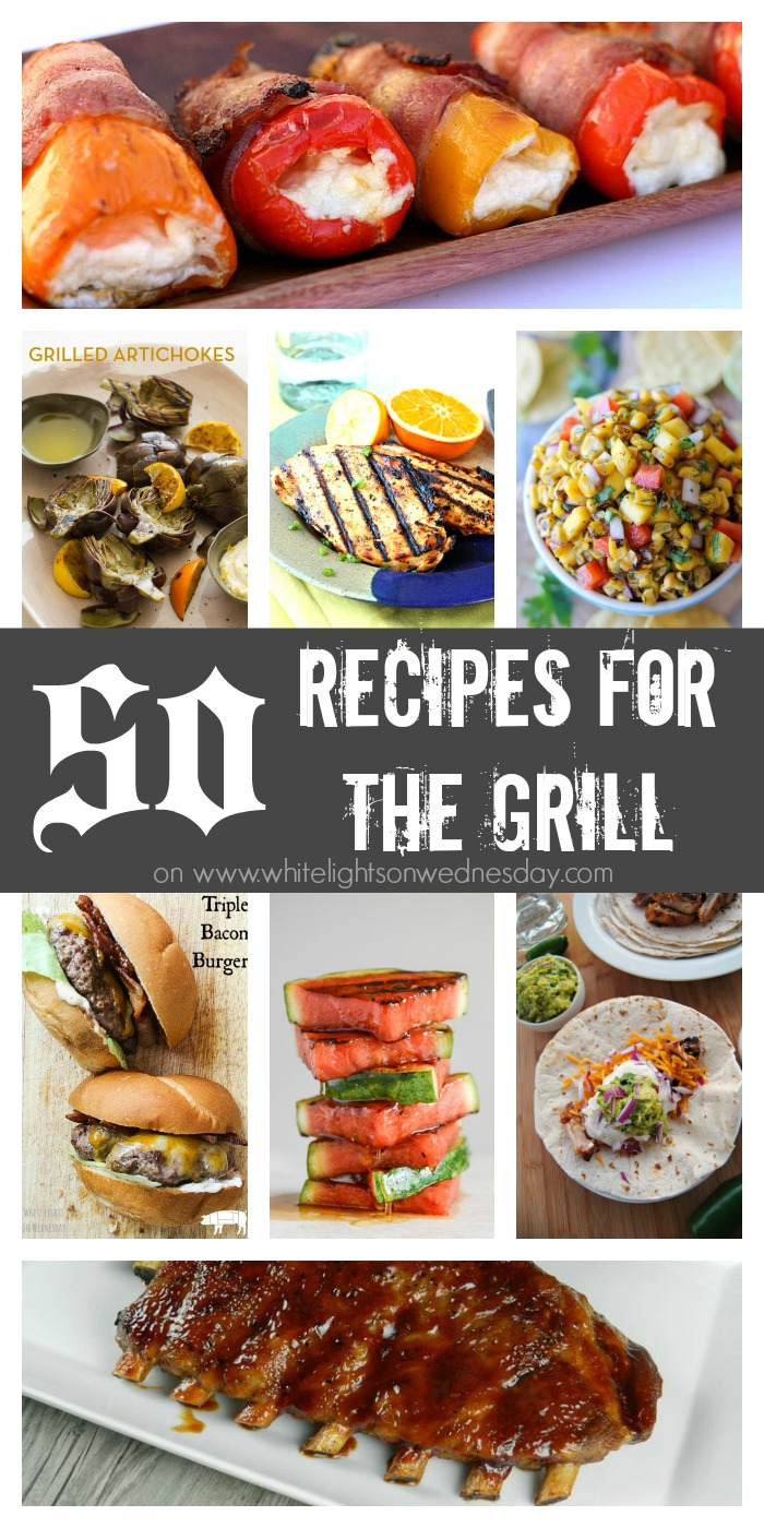 50 Recipes for the Grill on www.whitelightsonwednesday.com