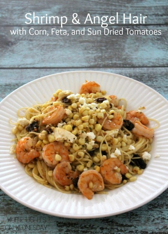Shrimp & Angel Hair with Corn, Feta and Tomatoes - White Lights on ...