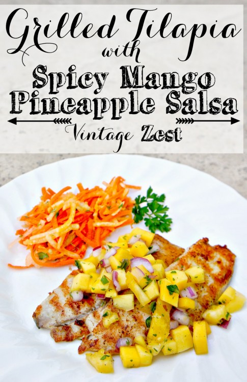 Grilled Tilapia with Spicy Mango Pineapple Salsa