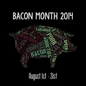 Bacon Month Begins!