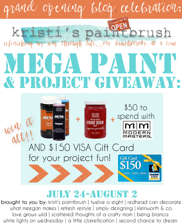 Kristi's Paintbrush Grand Opening Giveaway!  Win one kit  of Modern Masters Metal Effects Paint, 1 quart of Modern Masters Front Door Paint, $50 to spend at the Modern Masters shop, and a $150 Visa gift card.  Ends August 2nd!