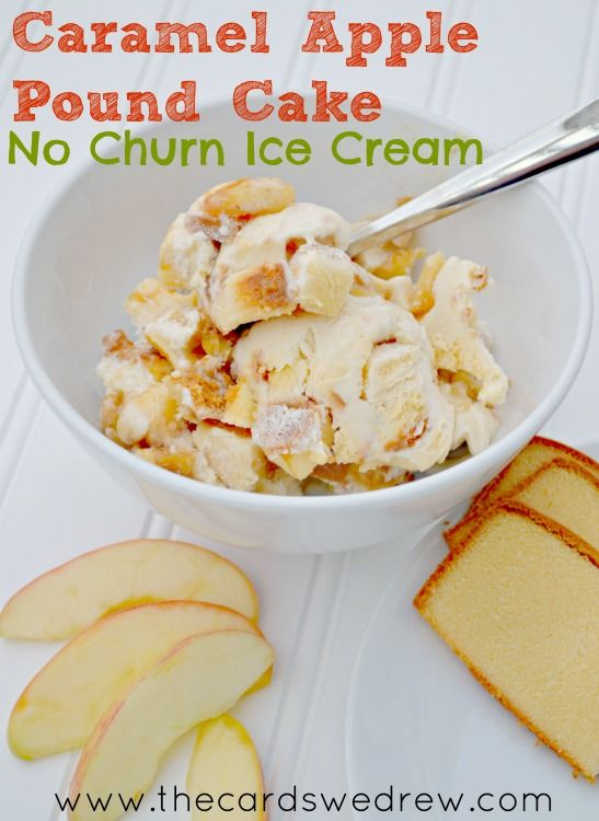 Caramel Apple Pound Cake No Churn Ice Cream