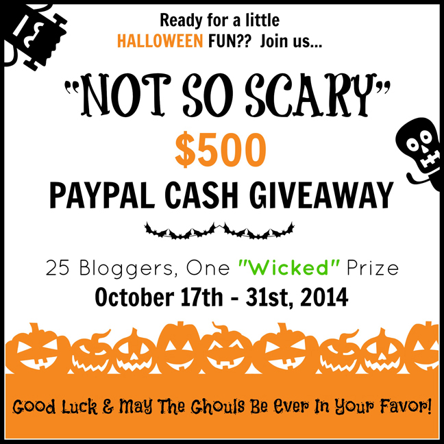 """Not So Scary"" Giveaway {$500 Paypal Cash}"