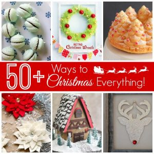 50+ Ways to Christmas Everything! SQUARE