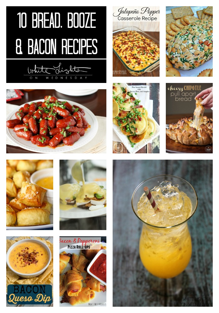 10 Bread, Booze and Bacon Recipes | White Lights on Wednesday