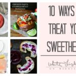 10 Ways to Treat Your Sweetheart | Wednesday Whatsits 141