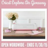 Cricut Explore Air Giveaway!