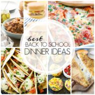 20+ of the Best Back to School Dinner Ideas